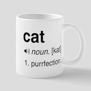 cat noun. [kat] 1. purrfection Mugs